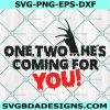 One two he's coming for you Svg, Freddy Krueger Svg, Horror Movie SVG, Halloween Movie Svg, Cricut, Digital Download