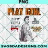 Play Girl Michael Myers Png, Mr.October PNG, Feelin A Little Stabby PNG, Halloween PNG,Cricut, Digital Download