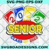Senior Uno 2022 svg, Senior Uno graduation svg, School Svg, Cricut, Digital Download