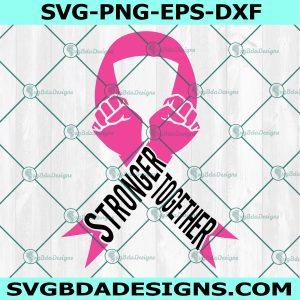 Stronger Together Cancer Svg, Pink Cancer Awareness SVG, Heal Cancer SVG, Fight For A Cure Svg, Cancer Ribbon Svg, Cricut, Digital Download