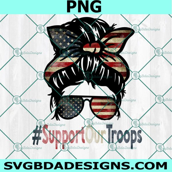 Support our troops messy bun Svg, Messy Bun Png, Support Our Troop Png, Messy Bun America Png ,Cricut, Digital Download