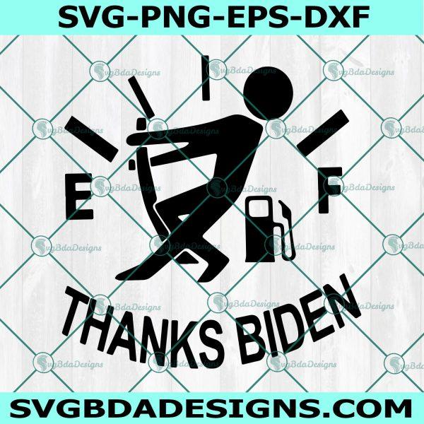 Thanks Biden svg, Out of Fuel svg, Joking Joe Biden svg, Funny Out Of Fuel svg, Anti Joe Biden svg, Cricut, Digital Download