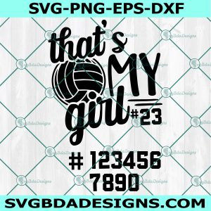That's My Girl Svg, Volleyball Svg, Volleyball Quote Svg, Cricut, Digital Download