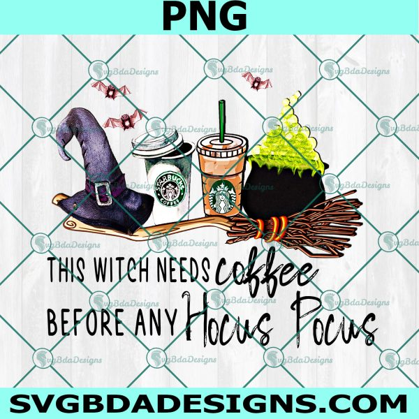 This Witch Needs Coffee PNG, Funny Halloween SVG, Hocus Pocus PNG, Witch PNG,Cricut, Digital Download
