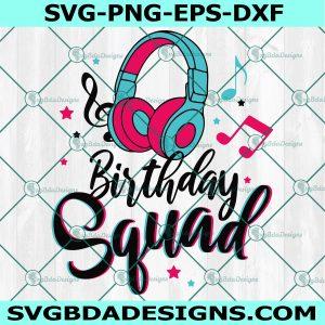 Tiktok Birthday Squad SVG, Birthday Queen SVG, Dancing Queen Svg, Music Birthday Girl Woman svg, Cricut, Digital Download