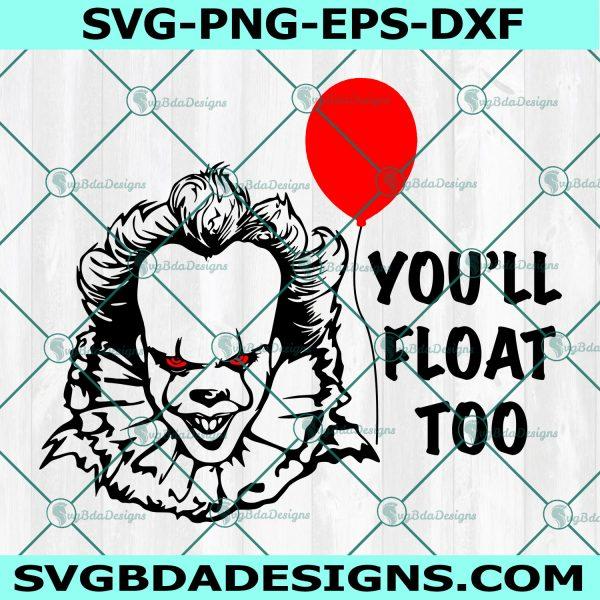 You'll float too Svg, penniwise Svg, Horror movies Svg, Horror Character Svg, Halloween svg, Cricut, Digital Download