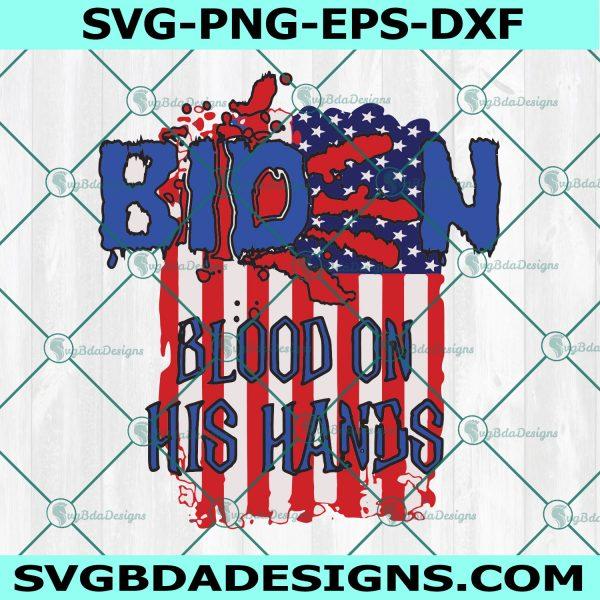Biden Blood On His Hands svg, biden bloody hand svg, Biden Handprint svg , anti biden svg, impeach biden Svg, Cricut, Digital Download