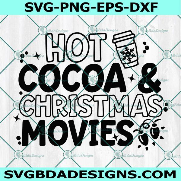 Hot Cocoa and Christmas Movies SVG, Hot Cocoa Svg, Christmas Svg,Cricut, Digital Download