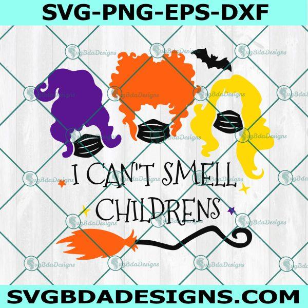 I Can't Smell Children Svg, Hocus Pocus Svg, Halloween Svg, Sanderson Sister Svg, Cricut, Digital Download