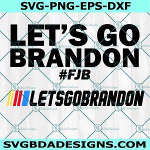 Let's Go Brandon SVG, FJB Svg, Anti Biden Svg, Cricut, Digital Download